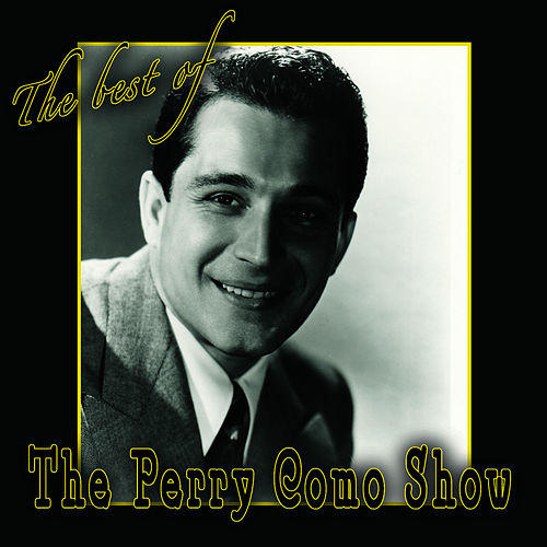 The Best Of The Perry Como Show by Perry Como