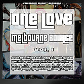 ONE LOVE - Melbourne Bounce, Vol.1 von Various Artists