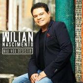 Não Vou Desistir by Wilian Nascimento