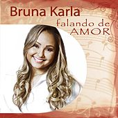 Bruna Karla Falando de Amor de Bruna Karla