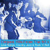 Original Hits from the 50's (Love Songs, Country, Jazz & Rock 'n' Roll) de Various Artists