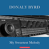 My Sweetest Melody by Donald Byrd