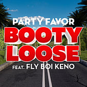 Booty Loose (feat. Fly Boi Keno) von Party Favor
