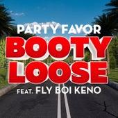 Booty Loose (feat. Fly Boi Keno) de Party Favor