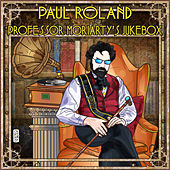 Professor Moriarty's Jukebox by Paul Roland