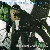 The Werewolf Of London by Paul Roland