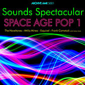 Sounds Spectacular: Space Age Pop Volume 1 by Various Artists