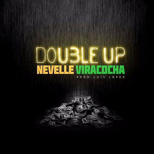 Double Up - Single by Nevelle Viracocha