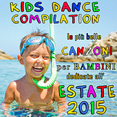 Kids Dance Compilation: Le più belle canzoni per bambini dedicate all'estate 2015 de Various Artists