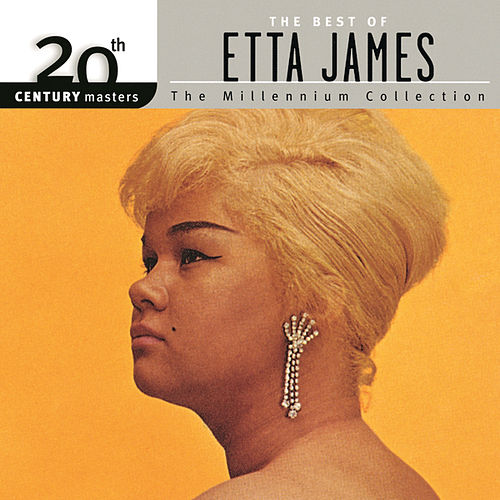 20th Century Masters: The Millennium Collection... by Etta James