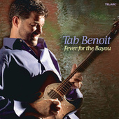 Fever For The Bayou de Tab Benoit