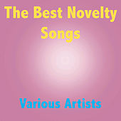 The Best Novelty Songs by Various Artists