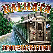 Bachata Underground by Various Artists