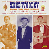Goodbye Texas, Hello Tennessee, 1950 - 1962 by Sheb Wooley