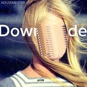 Downgrade by Housemeister