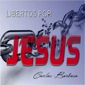 Libertos por Jesus von Carlos Barbosa