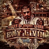 Bay Livin von Mugzy Da Money Maker