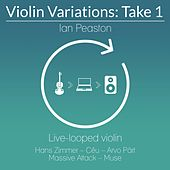 Violin Variations: Take 1 by Ian Peaston