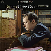Brahms: 10 Intermezzi for Piano ((Gould Remastered)) by Glenn Gould
