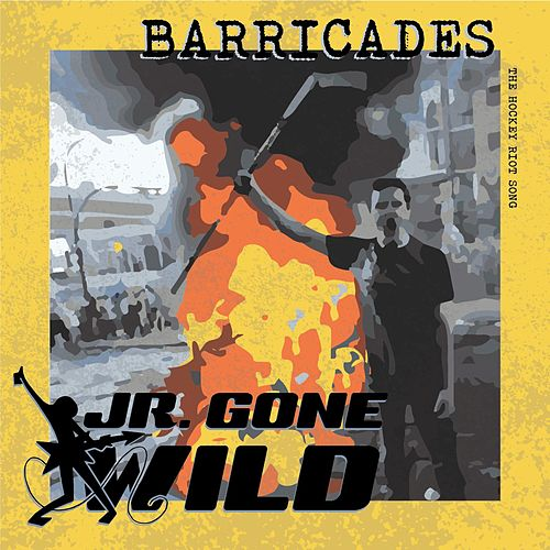 Barricades (The Hockey Riot Song) by Jr. Gone Wild