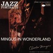 Jazz Portraits: Mingus In Wonderland by Charles Mingus