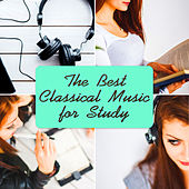 The Best Classical Music for Study – Relaxing Music for Better Concentration, Exam Study, Deep Focus, Brain Stimulation, Enhance Memory, Mind Power by Various Artists