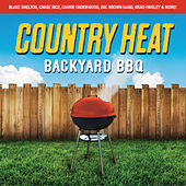 Country Heat: Backyard BBQ by Various Artists