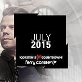 Ferry Corsten presents Corsten's Countdown July 2015 by Various Artists
