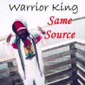 Same Source - Single by Warrior King