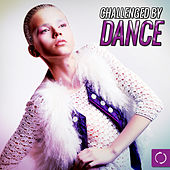 Challenged by Dance di Various Artists