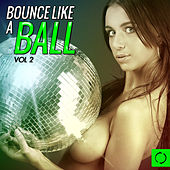 Bounce Like a Ball, Vol. 2 by Various Artists