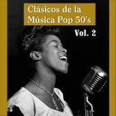 Clásicos de la Música Pop 50's, Vol. 2 von Various Artists