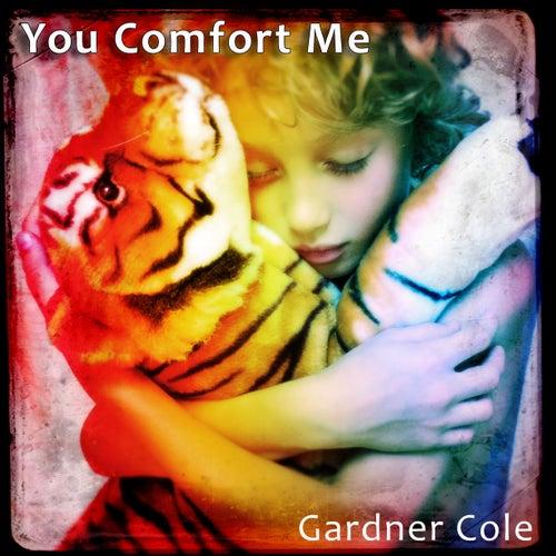 You Comfort Me de Gardner Cole