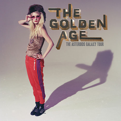 The Golden Age - EP by The Asteroids Galaxy Tour