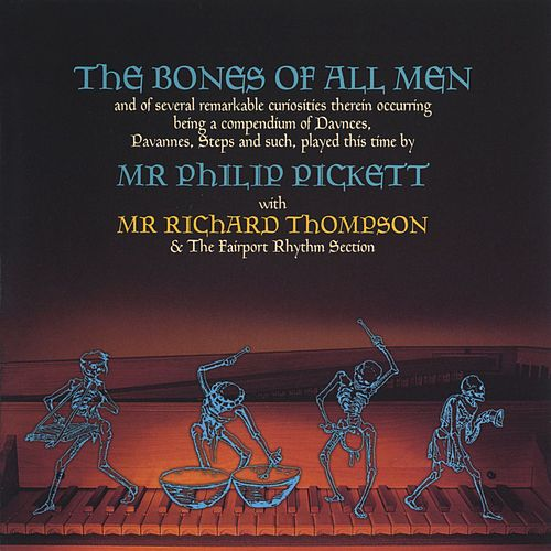 The Bones Of All Men by Phil Pickett