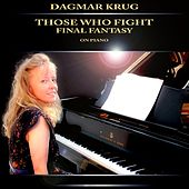 Those Who Fight - Final Fantasy on Piano by Dagmar Krug