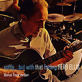 Softly... But with That Feeling (Bonus Track Version) von Herb Ellis