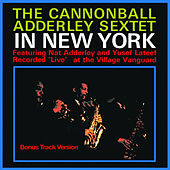 The Cannonbal Adderley Sextet in New York (Bonus Track Version) by Cannonball Adderley