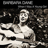When I Was a Young Girl by Barbara Dane
