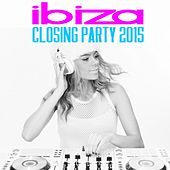 Ibiza Closing Party 2015 von Various Artists