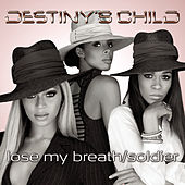 Lose My Breath / Soldier by Destiny's Child