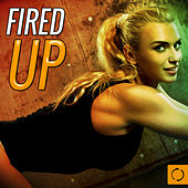 Fired Up by Various Artists