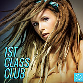 1st Class Club by Various Artists