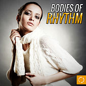Bodies of Rhythm by Various Artists