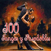 100 Tangos y Pasodobles by Various Artists