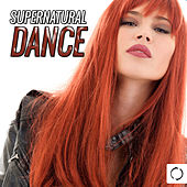 Supernatural Dance by Various Artists