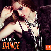 Dared by Dance von Various Artists