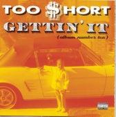 Gettin' It (Album Number Ten) by Too Short