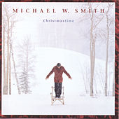 Christmastime by Michael W. Smith