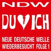 NDW - Neue Deutsche Welle Wiederbesucht, Folge 1 by Du&Ich